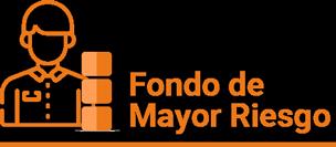 Fondo de Mayor Riesgo